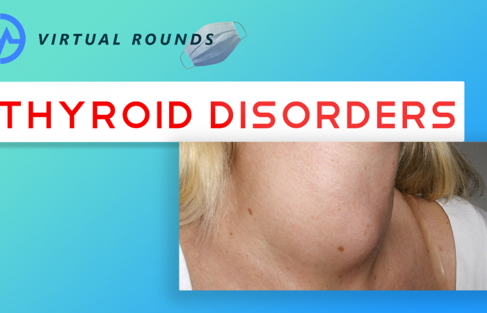 Virtual Rounds Session 5: Thyroid Disorders (Premed Shadowing)